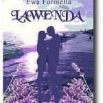 """""""Lawenda"""" Ewa Formella"""