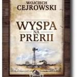 """""""Wyspa na prerii"""" Wojciech Cejrowski"""