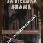"""""""Za zieloną bramą"""" Piotr Wielgosz"""