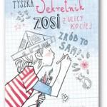 """""""Sekretnik Zosi z ulicy Kociej"""" Agnieszka Tyszka"""