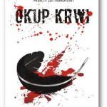 """""""Okup krwi"""" Marcin Jamiołkowski"""