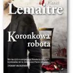 """Koronkowa robota"" Pierre Lemaitre"