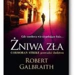 """""""Żniwa zła"""" Robert Galbraith"""