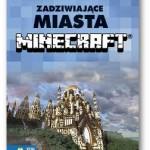 """""""Zadziwiające Miasta Minecraft"""" Kristen Kearney i Yazur Strovoz"""