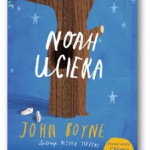 """Noah ucieka"" John Boyne"