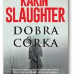 """""""Dobra córka"""" Karin Slaughter"""