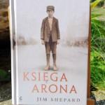 """Księga Arona"" Jim Shepard"