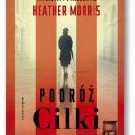 """""""Podróż Cilki"""" Heather Morris"""
