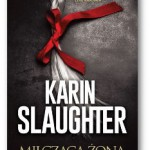"""Milcząca żona"" Karin Slaughter"