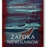 """""""Uzdrowiciel. Tom III. Zatoka Niewolników"""" Magdalena Kułaga"""